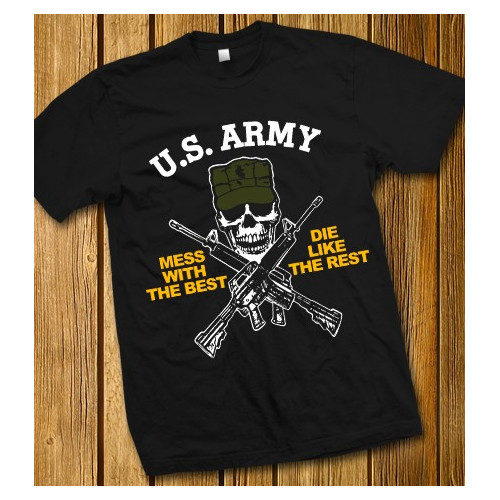 """US Army T-Shirt """"Mess with the best - Die like the rest"""""""