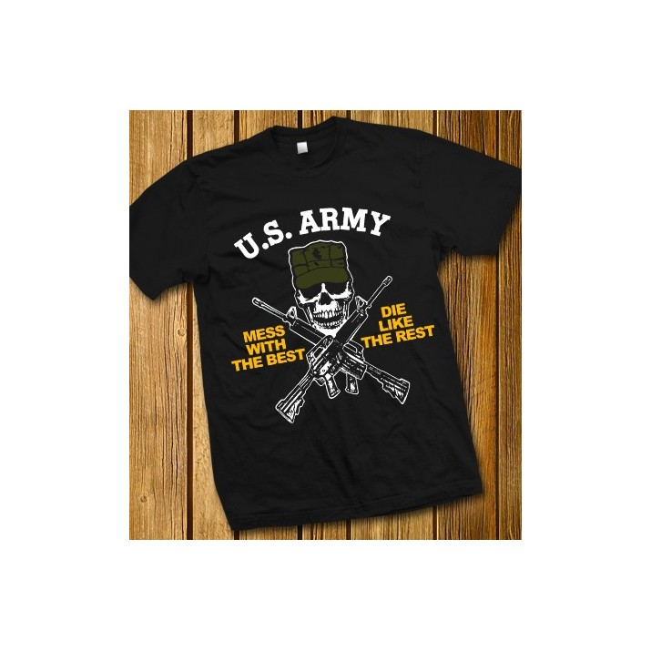 """Camiseta U.S. Army """"Mess with the best - Die like the rest"""""""